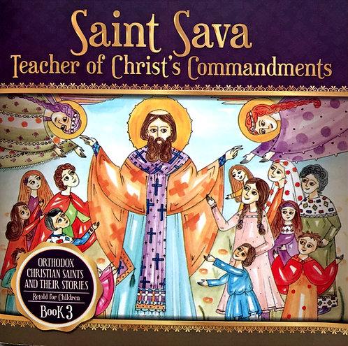 Saint Sava - Teacher of Christ's Commandments (Ages 8+)