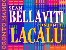 Sean Bellaviti & Conjunto Lacalu: Toronto Mambo CD release
