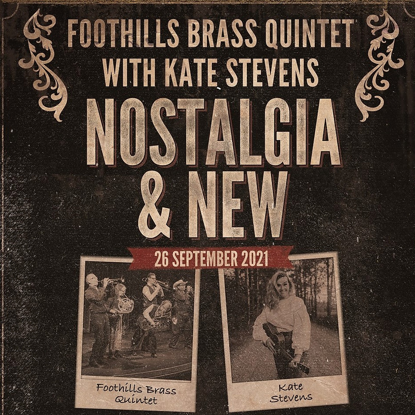 Foothills Brass with Kate Stevens -- Nostalgia and New! 2pm and 7pm shows