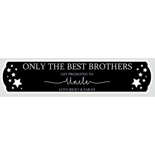 Only the best brothers get promoted Sign - Personalised