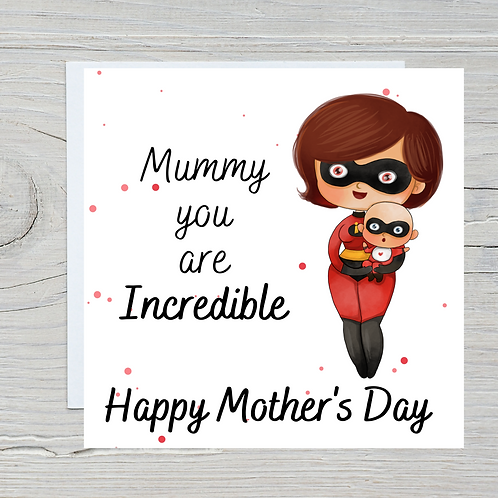 Mother's Day Card -Incredible