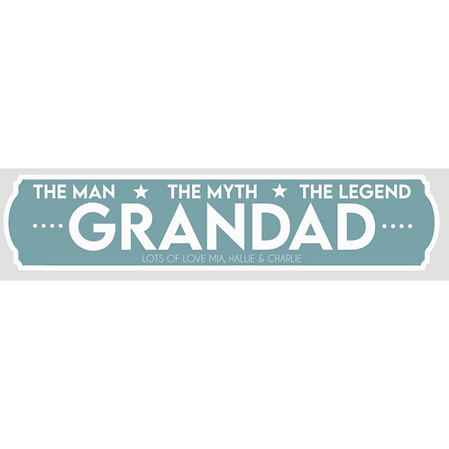 The Man the myth the legend GRANDAD sign- Personalised
