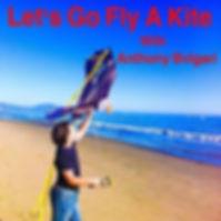 Let's Go Fly A Kite - Anthony Bvlgari
