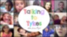 TalkingToTykes_Episode1.jpg