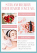 Strawberry Rhubarb Facial, Yum!