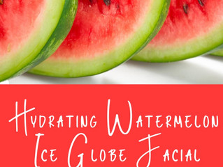 Hydrating Watermelon Facial - August Facial of the Month