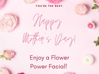 Flower Power - May Facial of the Month