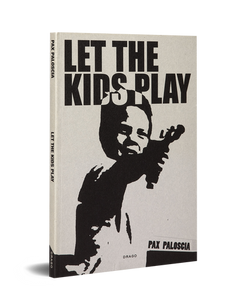 pax-paloscia-let-the-kid-s-play-36-chamb published by DRAGO
