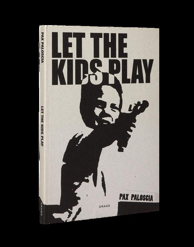 pax-paloscia-let-the-kid-s-play- DRAGO
