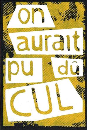 ON AURAIT PÛ DU CUL