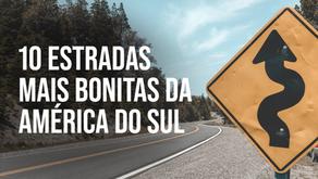 As 10 Estradas mais bonitas da América do Sul