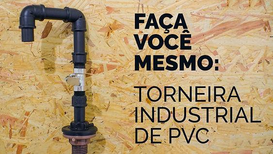Faça você mesmo: Torneira Industrial de PVC
