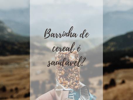 Barrinha de cereal é saudável?
