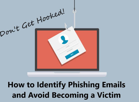 Securing Our Communities: How to Identify Phishing Emails and Avoid Becoming a Victim
