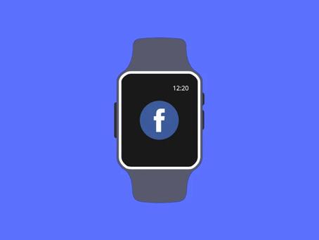 Facebook sta lavorando a un rivale di Apple Watch: ecco quello che sappiamo finora