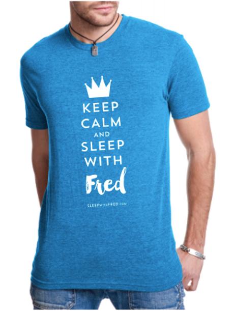Keep Calm And Sleep With Fred T-shirts