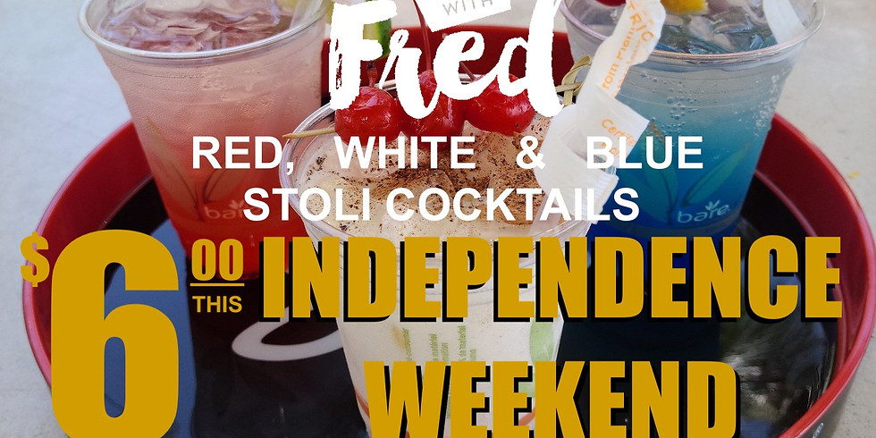 INDEPENDENCE WEEKEND:  $6 Red, White & Blue Stoli Cocktails