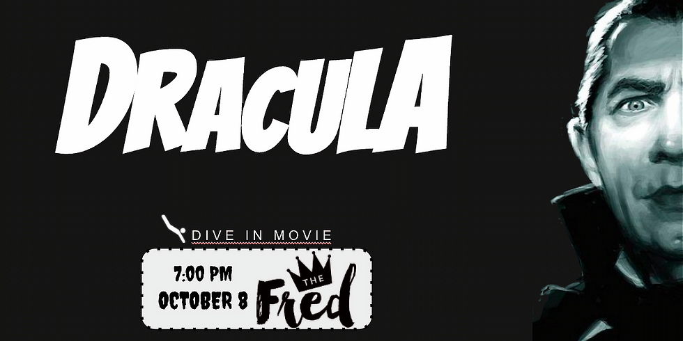DIVE-In Dinner & Movie Combo: feat. Dracula (1931)
