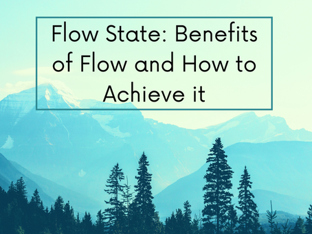 Flow State: Benefits of Flow and How to Achieve it