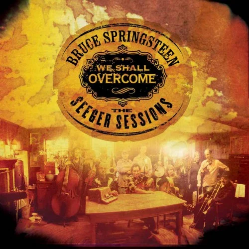 We shall overcome - The Seeger sessions (2006)