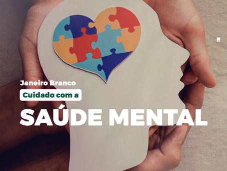 Janeiro Branco - Cuidado com a Saúde Mental