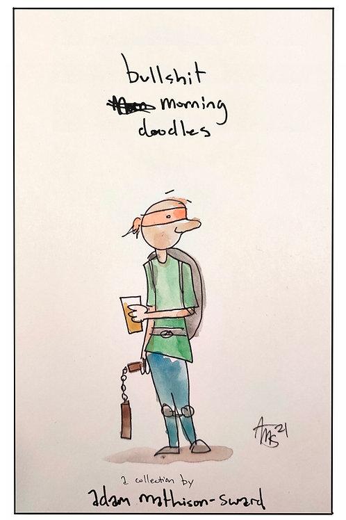 Bullshit Morning Doodles