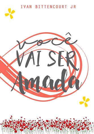 Você vai Ser Amada - Ivan Bittencourt Jr