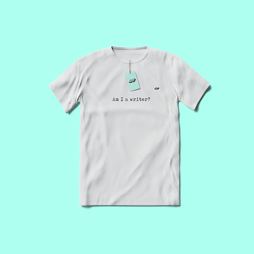 """T-shirt """"Am I a writer?"""""""