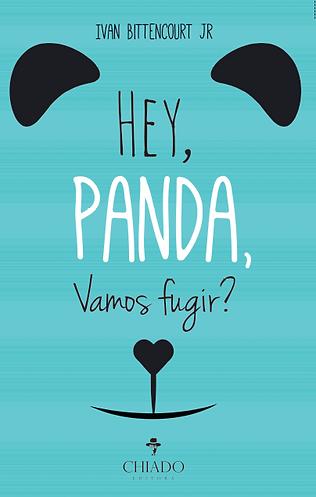 Hey, panda, vmos fugir - Ivan Bittencourt Jr