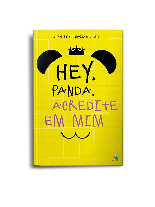 Hey, Panda, Acredite em Mim