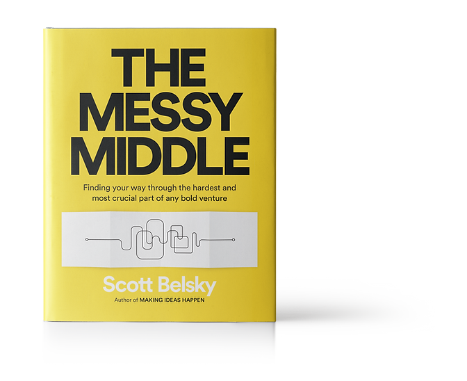 Scott Belsky's New Book: The Messy Middle