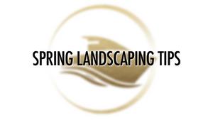 Spring Landscaping Tips