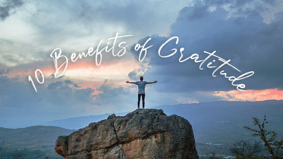 10 Benefits of Gratitude