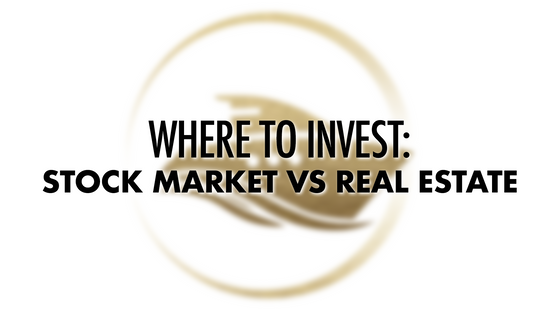 Where to Invest: Stock Market vs Real Estate