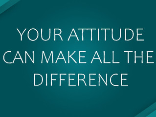 Your Attitude Can Make All The Difference
