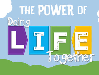 The Power of Doing LIFE Together