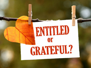 Entitled or Grateful?