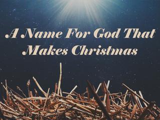 A Name for God That Makes Christmas