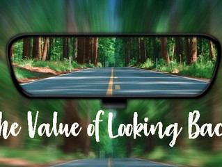 The Value of Looking Back