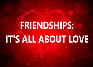 Friendships: It's All About Love