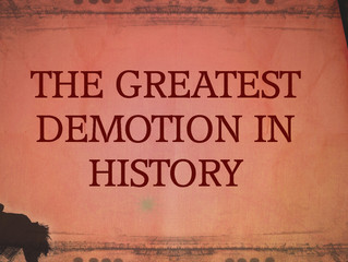 The Greatest Demotion in History