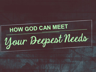 How God Can Meet Your Deepest Needs