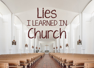 More Lies I Learned in Church