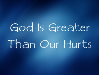 God Is Greater Than Our Hurts