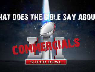 What Does The Bible Say About Super Bowl Commercials