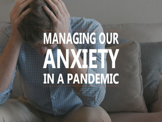 Managing Our Anxiety In A Pandemic