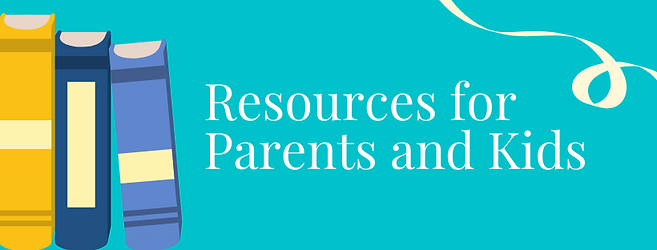Resources for Parents and Kids.png