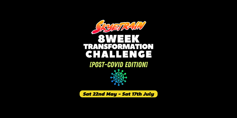 8 WEEK TRANSFORMATION CHALLENGE - MAY 2021