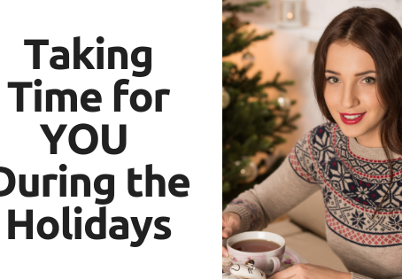 Taking Time for YOU During the Holidays