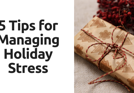 5 Tips for Managing Holiday Stress